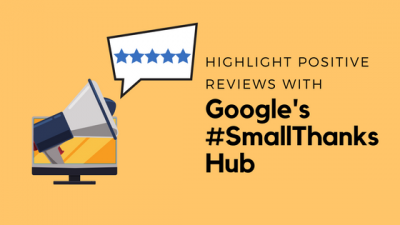 Google #SmallThanks Hub online reviews reputation management